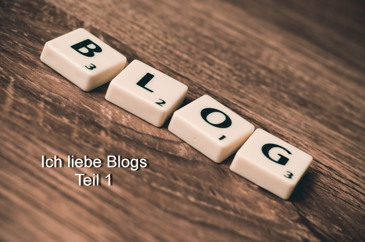 Ich liebe Blogs (1)