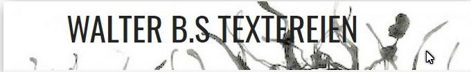 Walters Textereien